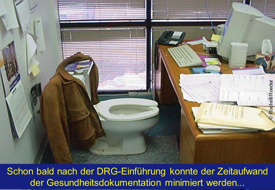 © Rochell/Roeder Schon bald nach der DRG-Einführung konnte der Zeitaufwand der Gesundheitsdokumentation minimiert werden...