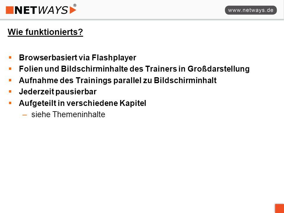 Wie funktionierts?  Browserbasiert via Flashplayer  Folien und Bildschirminhalte des Trainers in Großdarstellung  Aufnahme des Trainings parallel z