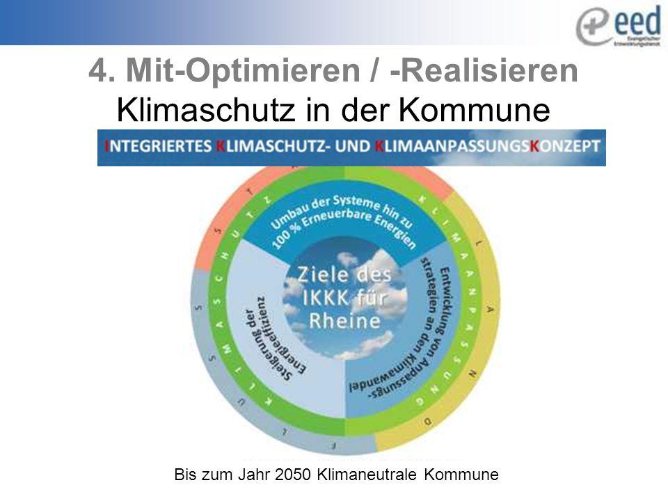 Bis zum Jahr 2050 Klimaneutrale Kommune 4. Mit-Optimieren / -Realisieren Klimaschutz in der Kommune