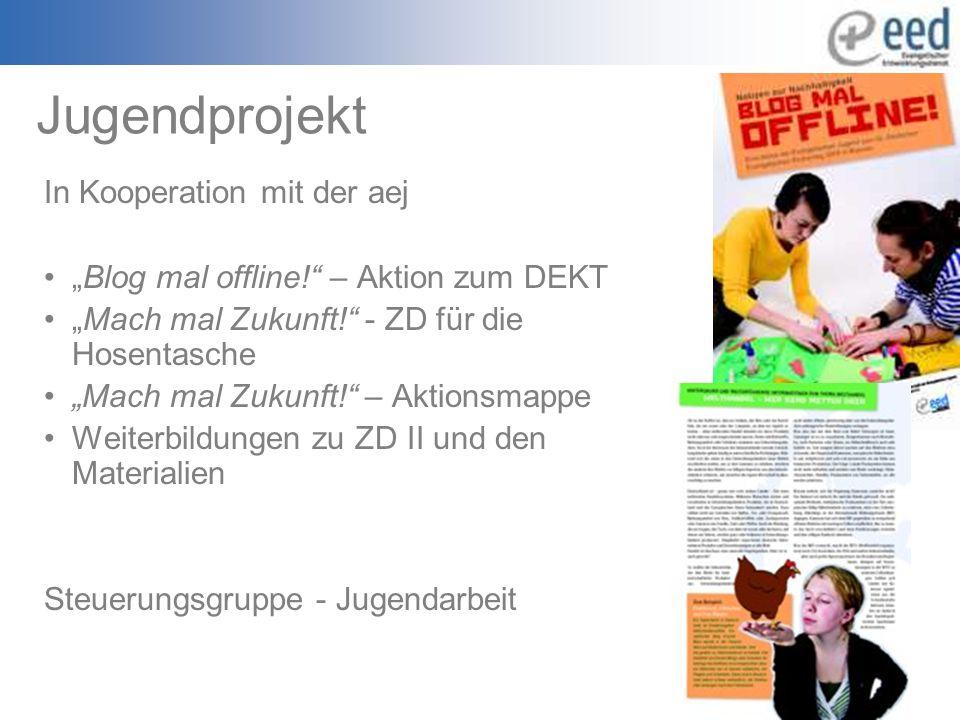 """Jugendprojekt In Kooperation mit der aej """"Blog mal offline! – Aktion zum DEKT """"Mach mal Zukunft! - ZD für die Hosentasche """"Mach mal Zukunft! – Aktionsmappe Weiterbildungen zu ZD II und den Materialien Steuerungsgruppe - Jugendarbeit"""