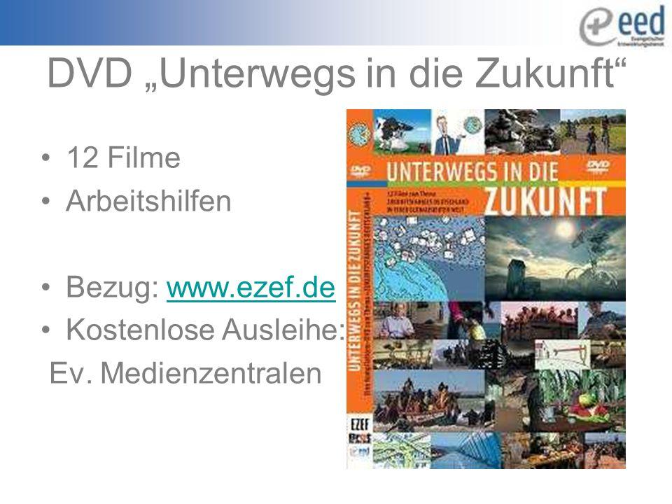 """DVD """"Unterwegs in die Zukunft 12 Filme Arbeitshilfen Bezug: www.ezef.dewww.ezef.de Kostenlose Ausleihe: Ev."""