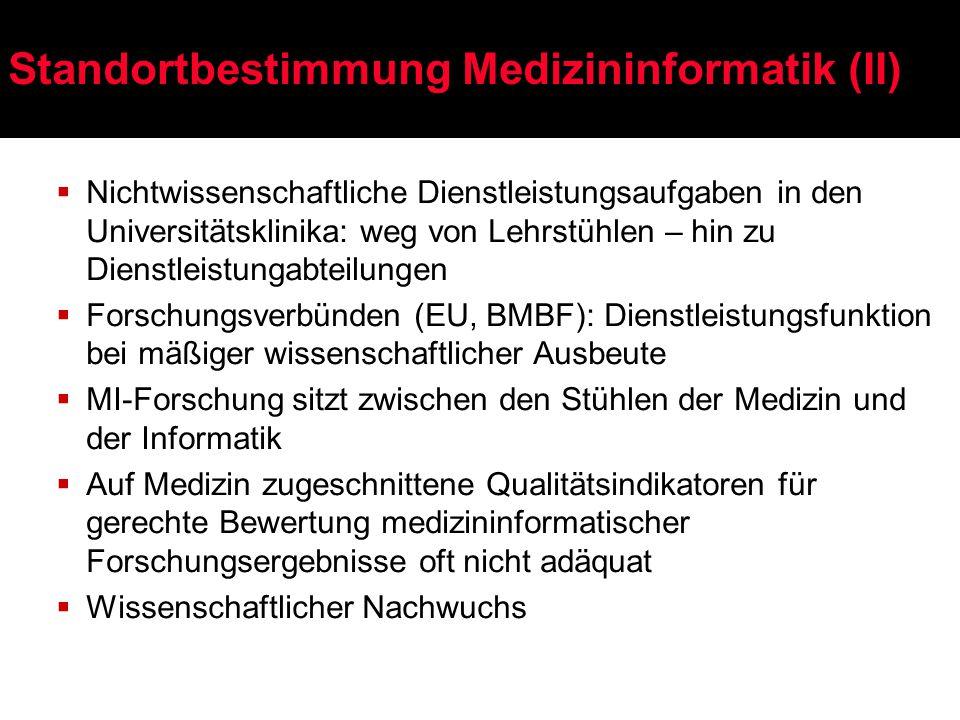 Standortbestimmung Medizininformatik (II)  Nichtwissenschaftliche Dienstleistungsaufgaben in den Universitätsklinika: weg von Lehrstühlen – hin zu Di
