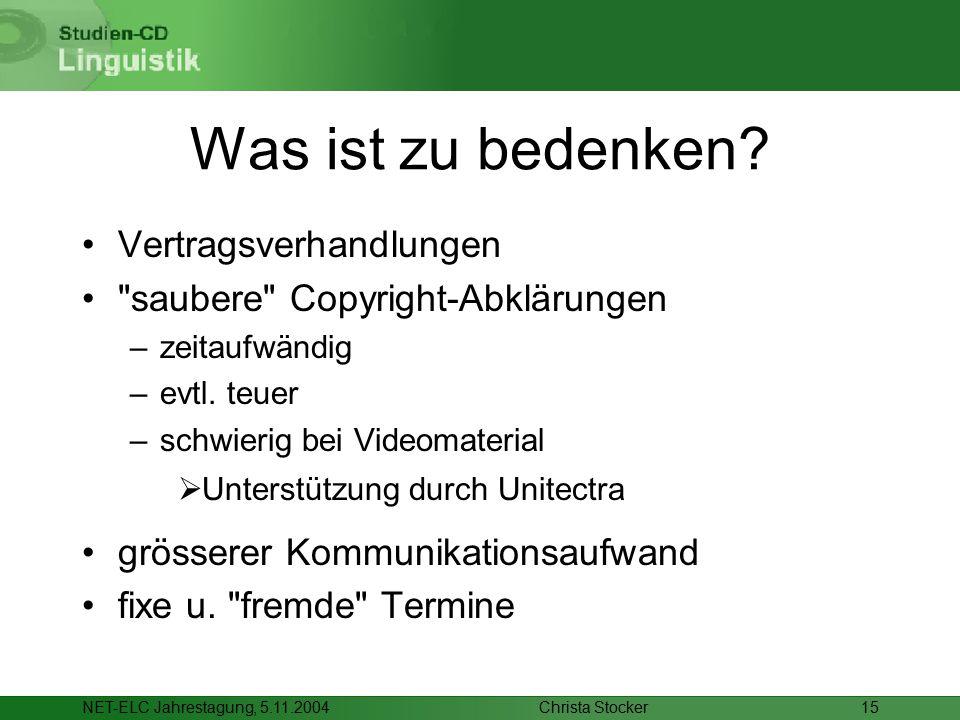 Christa StockerNET-ELC Jahrestagung, 5.11.200415 Was ist zu bedenken? Vertragsverhandlungen