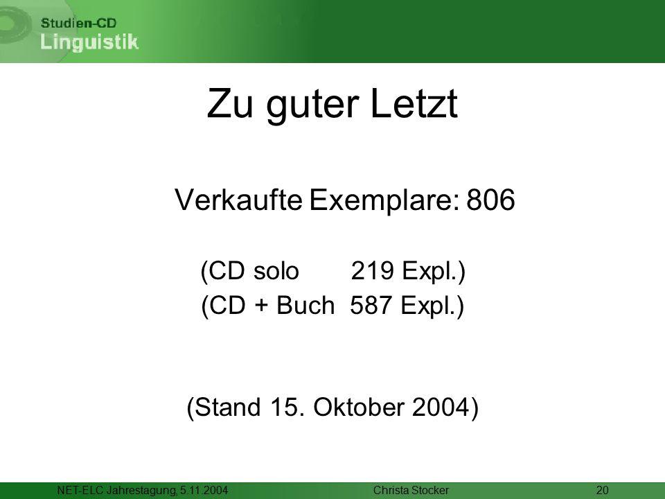 Christa StockerNET-ELC Jahrestagung, 5.11.200420 Zu guter Letzt Verkaufte Exemplare: 806 (CD solo 219 Expl.) (CD + Buch 587 Expl.) (Stand 15. Oktober