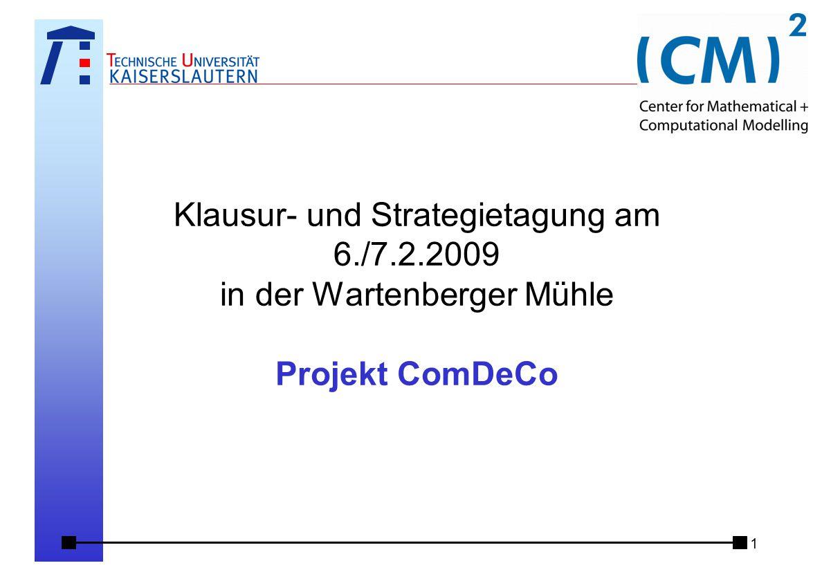 1 Klausur- und Strategietagung am 6./7.2.2009 in der Wartenberger Mühle Projekt ComDeCo