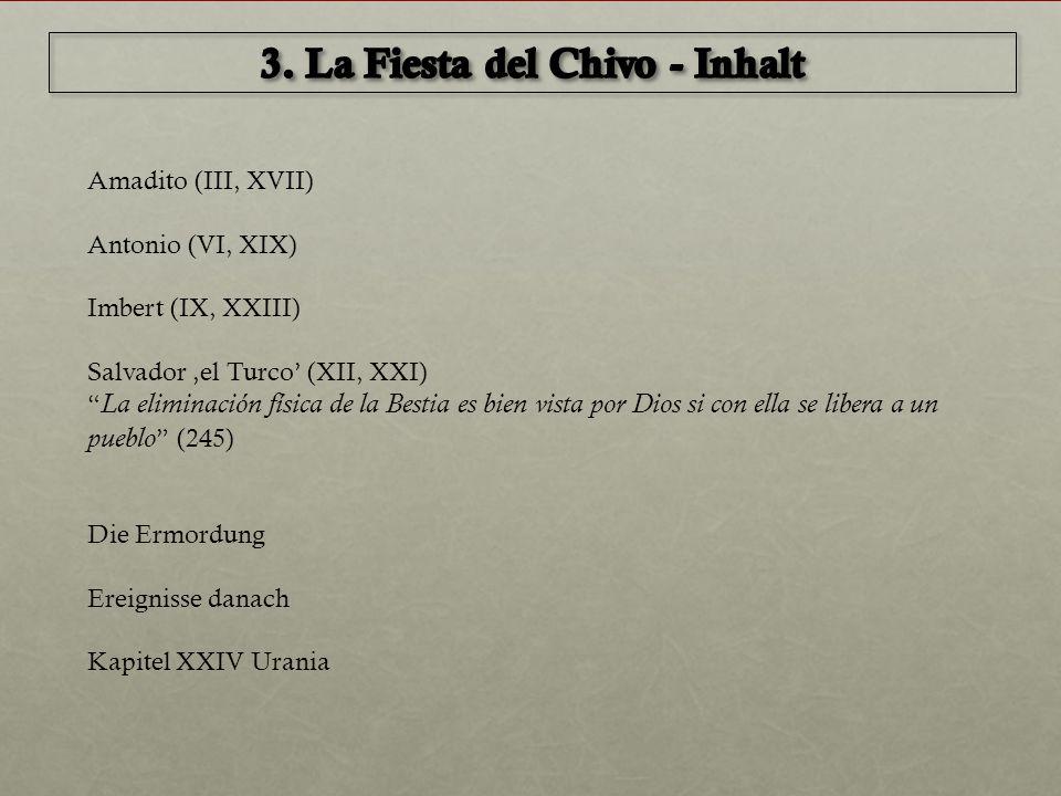 """Amadito (III, XVII) Antonio (VI, XIX) Imbert (IX, XXIII) Salvador 'el Turco' (XII, XXI) """" La eliminación física de la Bestia es bien vista por Dios si"""
