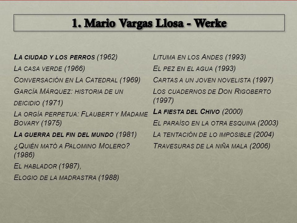L A CIUDAD Y LOS PERROS (1962) L A CASA VERDE (1966) C ONVERSACIÓN EN L A C ATEDRAL (1969) G ARCÍA M ÁRQUEZ : HISTORIA DE UN DEICIDIO (1971) L A ORGÍA