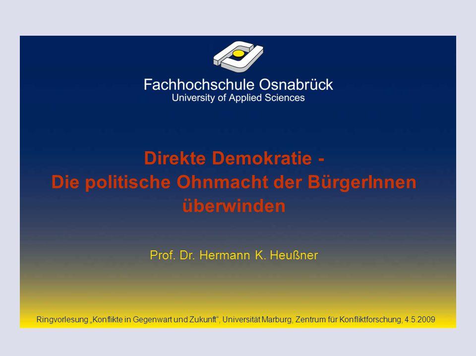 | Prof. Dr. Hermann K. Heußner, 4.5.2009 1 Direkte Demokratie - Die politische Ohnmacht der BürgerInnen überwinden Prof. Dr. Hermann K. Heußner Ringvo