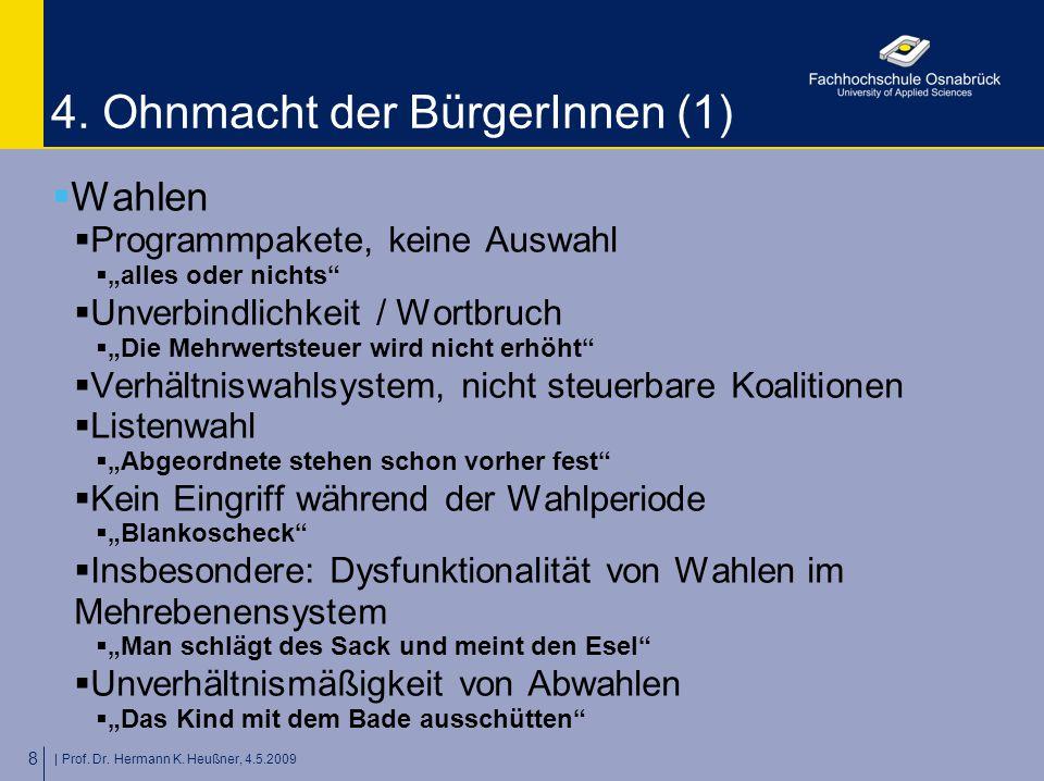 | Prof.Dr. Hermann K. Heußner, 4.5.2009 19 6. Wo gibt es Volksgesetzgebung.