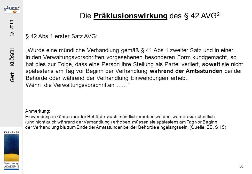"""Gert KLÖSCH © 2010 56 § 42 Abs 1 erster Satz AVG: """"Wurde eine mündliche Verhandlung gemäß § 41 Abs 1 zweiter Satz und in einer in den Verwaltungsvorsc"""