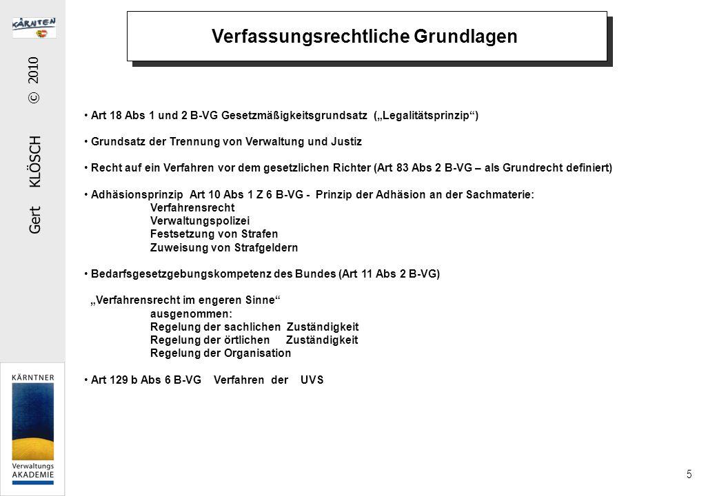 """Gert KLÖSCH © 2010 5 Art 18 Abs 1 und 2 B-VG Gesetzmäßigkeitsgrundsatz (""""Legalitätsprinzip"""") Grundsatz der Trennung von Verwaltung und Justiz Recht au"""