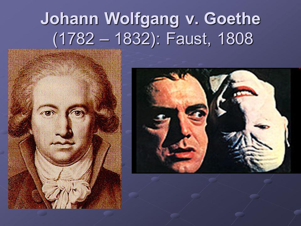 Johann Wolfgang v. Goethe (1782 – 1832): Faust, 1808