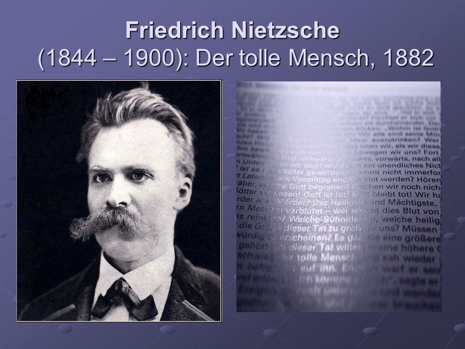 Friedrich Nietzsche (1844 – 1900): Der tolle Mensch, 1882