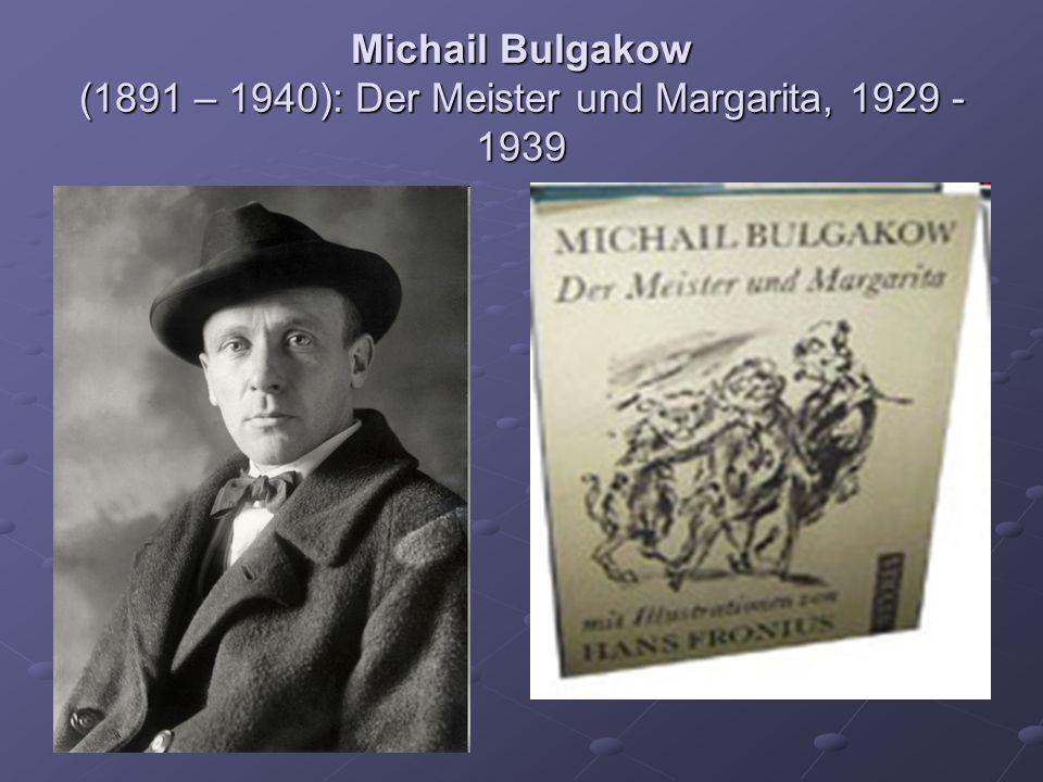 Michail Bulgakow (1891 – 1940): Der Meister und Margarita, 1929 - 1939