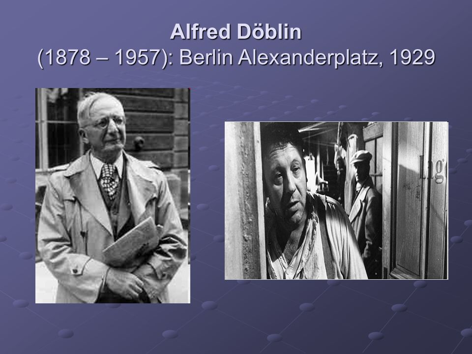 Alfred Döblin (1878 – 1957): Berlin Alexanderplatz, 1929