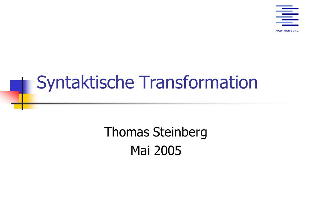 Syntaktische Transformation Thomas Steinberg Mai 2005