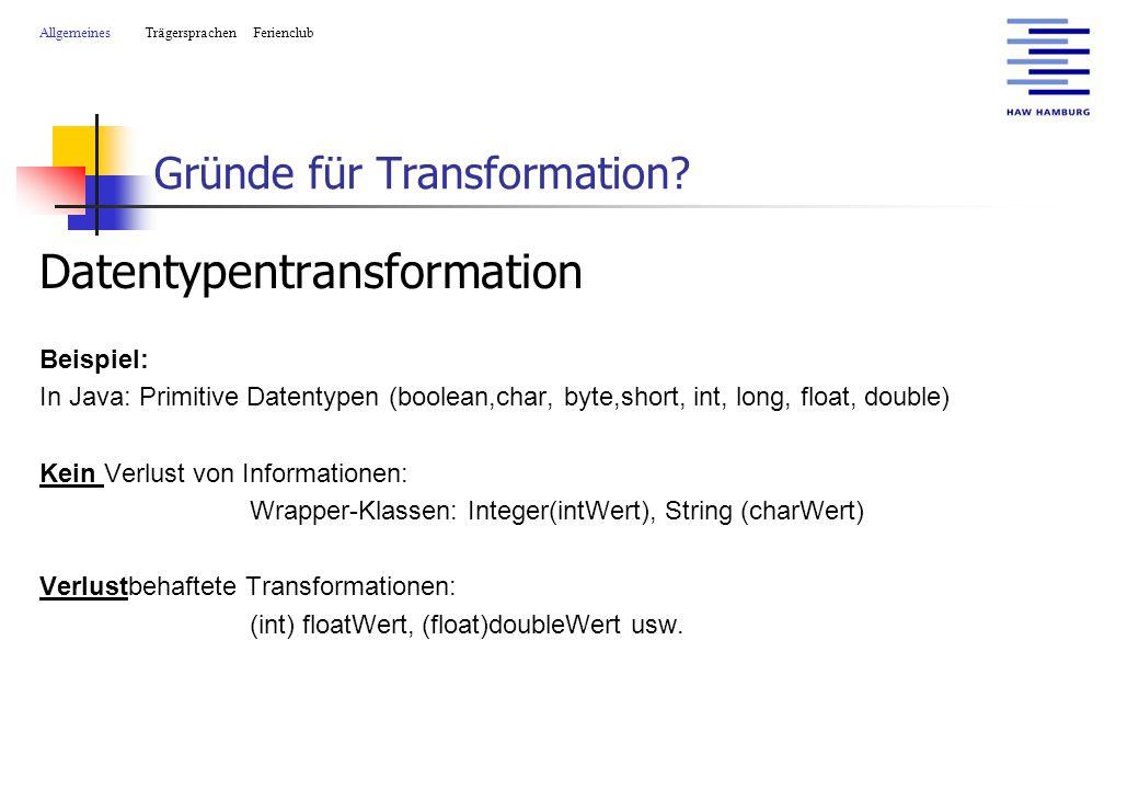 Gründe für Transformation.