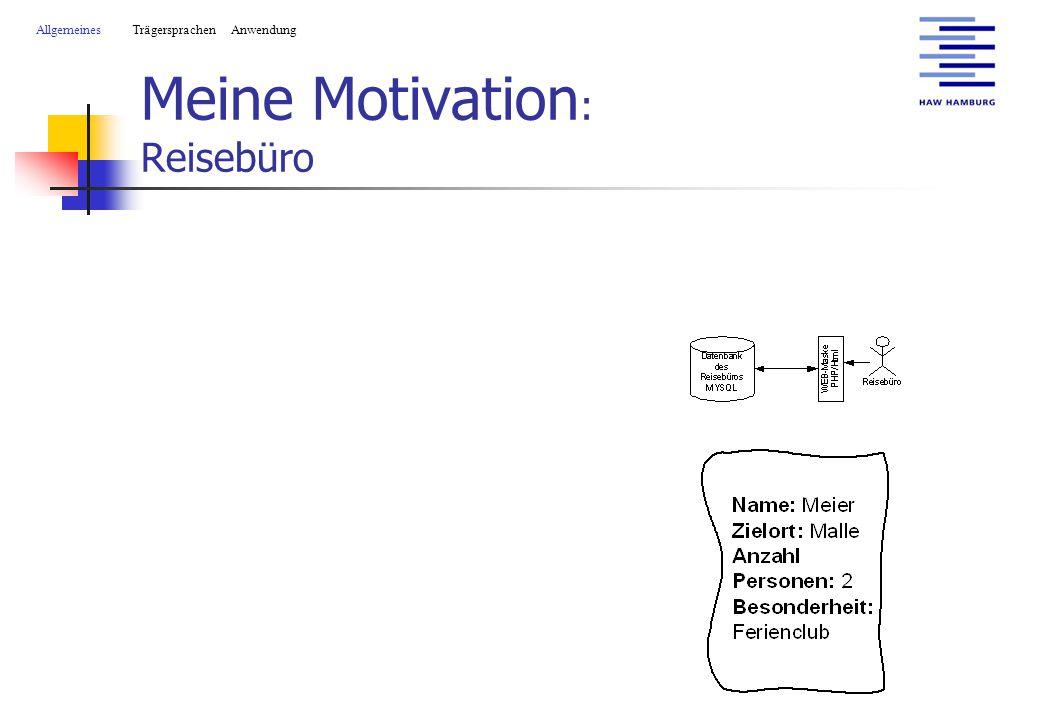 Meine Motivation : Reisebüro AllgemeinesTrägersprachen Anwendung