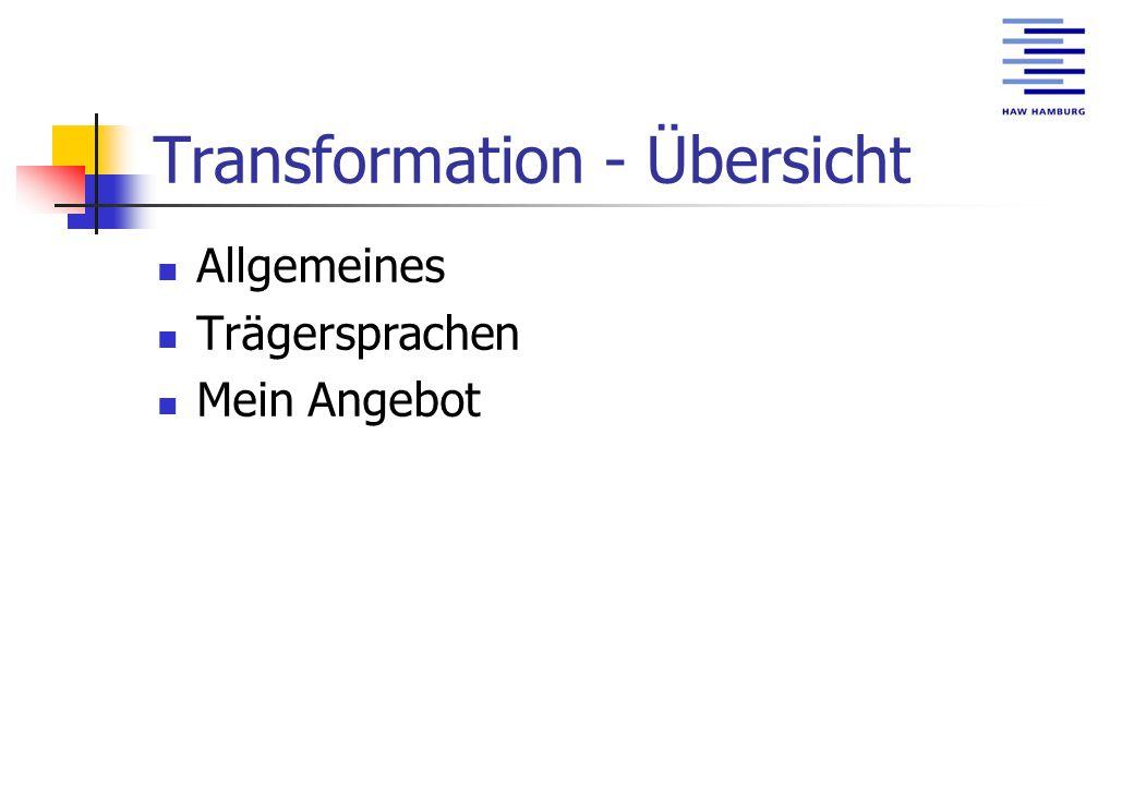 Transformation - Übersicht Allgemeines Trägersprachen Mein Angebot