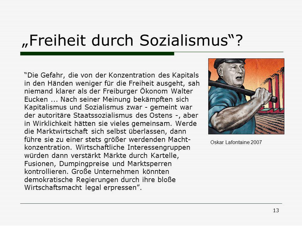 """13 """"Freiheit durch Sozialismus""""? """"Die Gefahr, die von der Konzentration des Kapitals in den Händen weniger für die Freiheit ausgeht, sah niemand klare"""