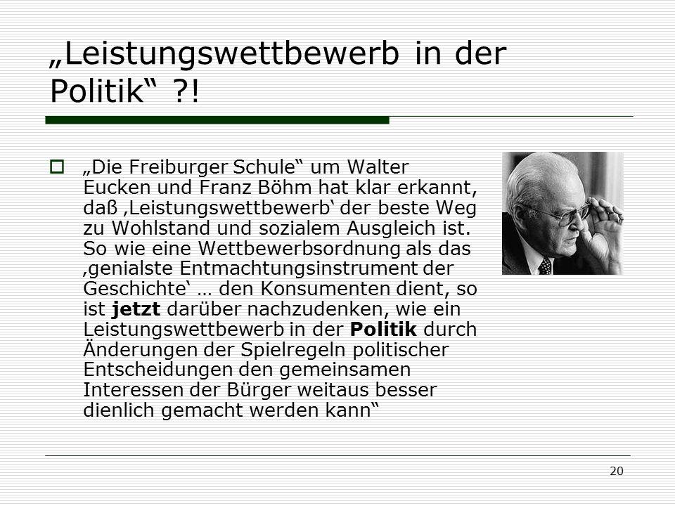 """20 """"Leistungswettbewerb in der Politik"""" ?!  """"Die Freiburger Schule"""" um Walter Eucken und Franz Böhm hat klar erkannt, daß 'Leistungswettbewerb' der b"""