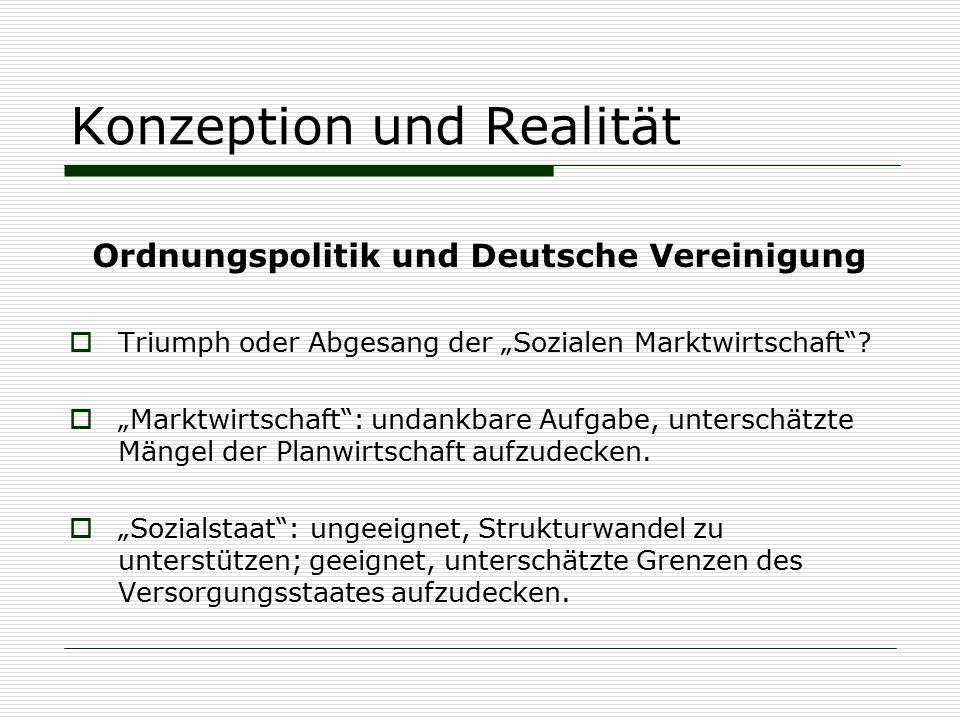 """Konzeption und Realität Ordnungspolitik und Deutsche Vereinigung  Triumph oder Abgesang der """"Sozialen Marktwirtschaft""""?  """"Marktwirtschaft"""": undankba"""