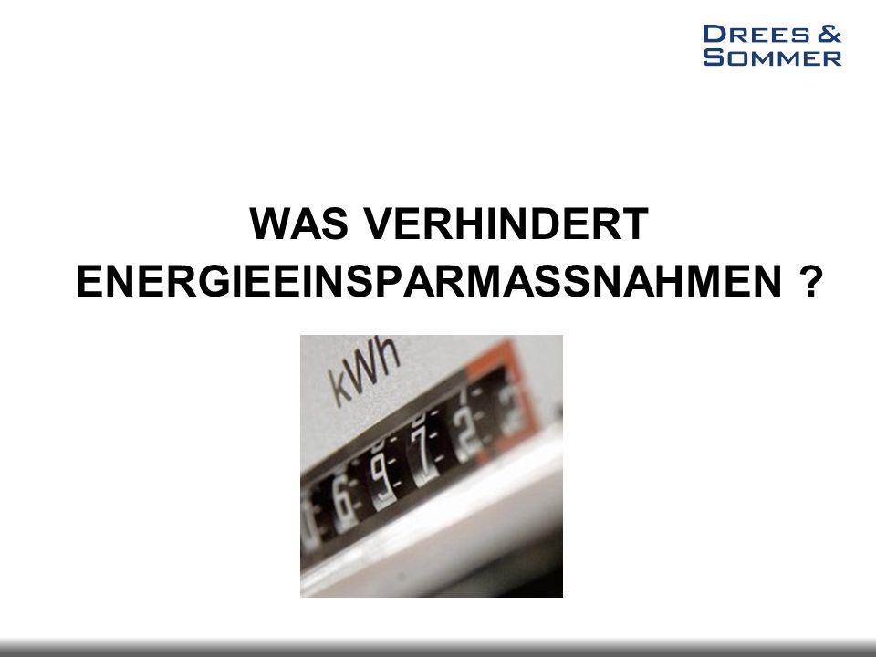 WAS VERHINDERT ENERGIEEINSPARMASSNAHMEN ?