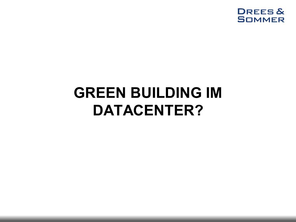 GREEN BUILDING IM DATACENTER?