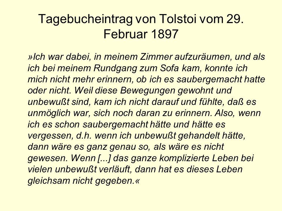 Tagebucheintrag von Tolstoi vom 29. Februar 1897 »Ich war dabei, in meinem Zimmer aufzuräumen, und als ich bei meinem Rundgang zum Sofa kam, konnte ic