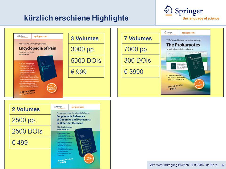 GBV Verbundtagung Bremen 11.9.2007/ Iris Nord 17 kürzlich erschiene Highlights 2 Volumes 2500 pp.