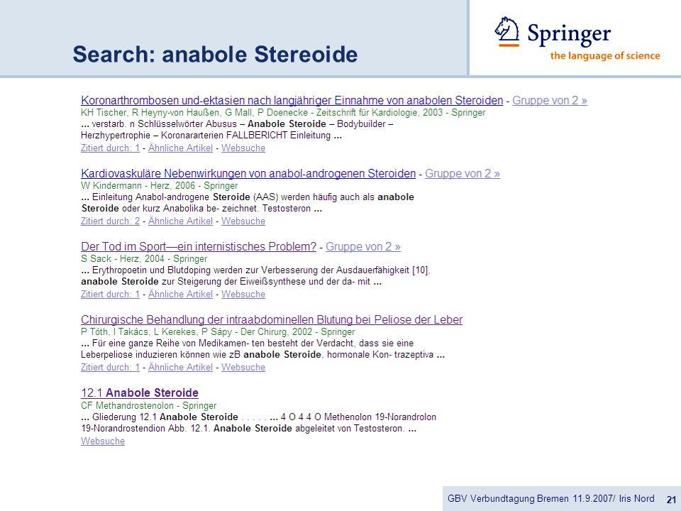 GBV Verbundtagung Bremen 11.9.2007/ Iris Nord 21 Search: anabole Stereoide