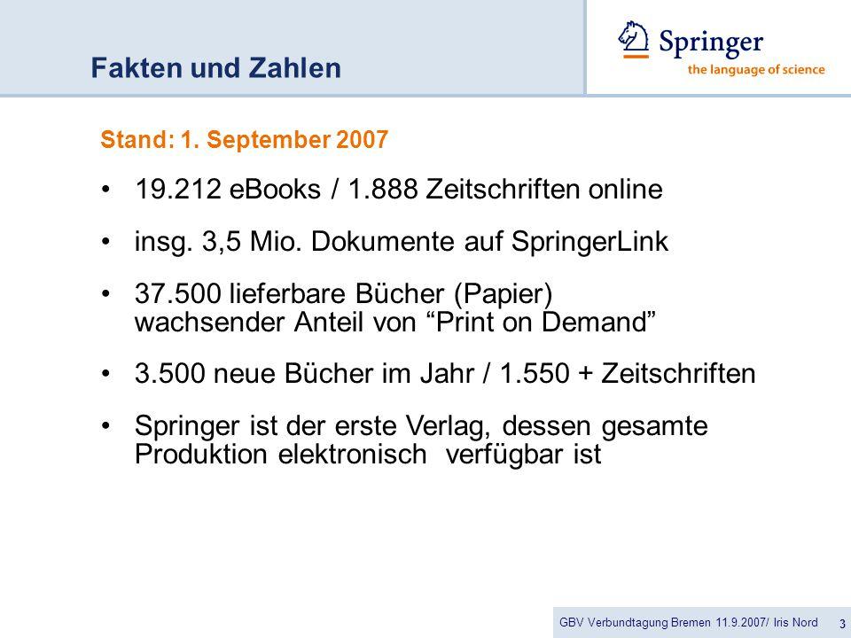 GBV Verbundtagung Bremen 11.9.2007/ Iris Nord 3 Fakten und Zahlen Stand: 1.