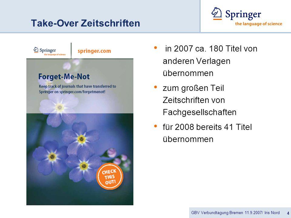 GBV Verbundtagung Bremen 11.9.2007/ Iris Nord 4 Take-Over Zeitschriften in 2007 ca.