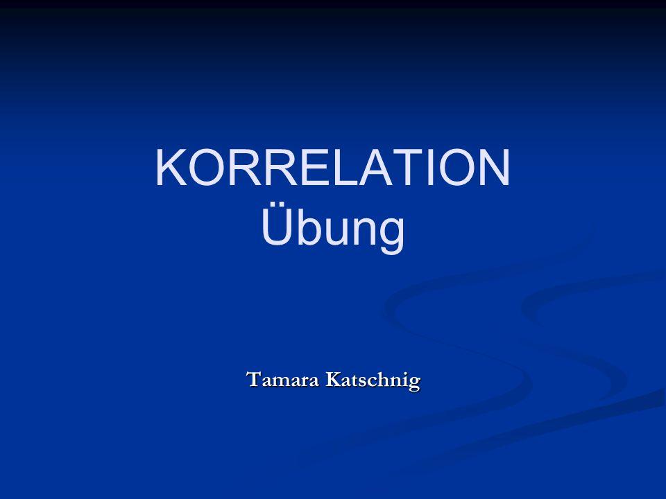 KORRELATION Übung Tamara Katschnig