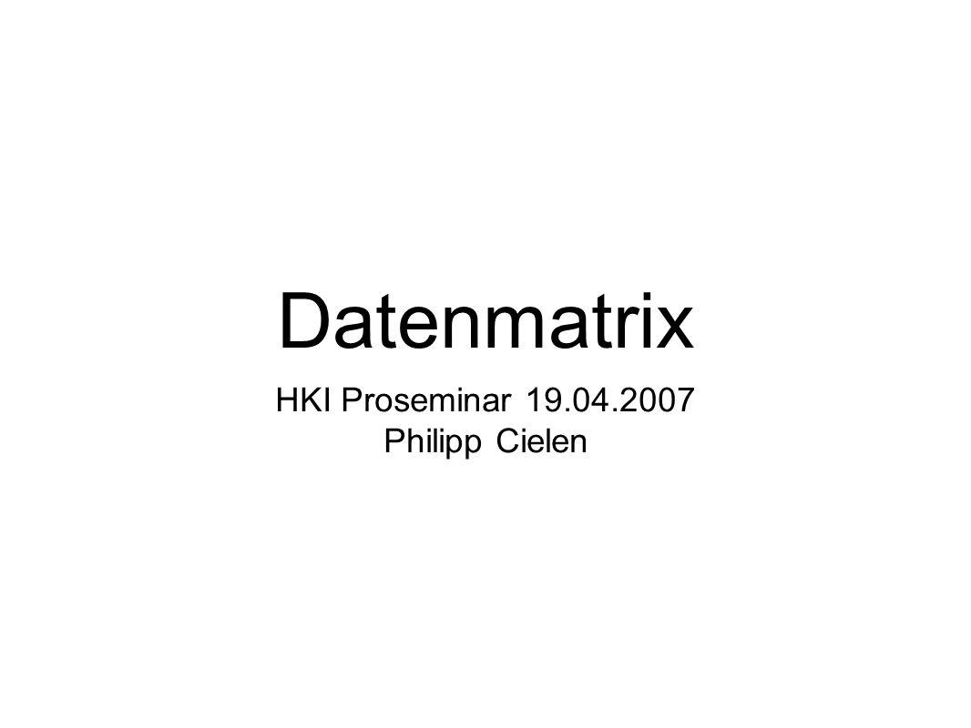 Datenmatrix HKI Proseminar 19.04.2007 Philipp Cielen