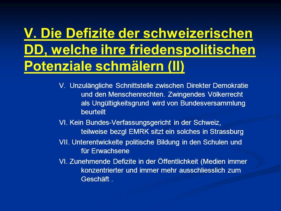 V. Die Defizite der schweizerischen DD, welche ihre friedenspolitischen Potenziale schmälern (II) V. Unzulängliche Schnittstelle zwischen Direkter Dem