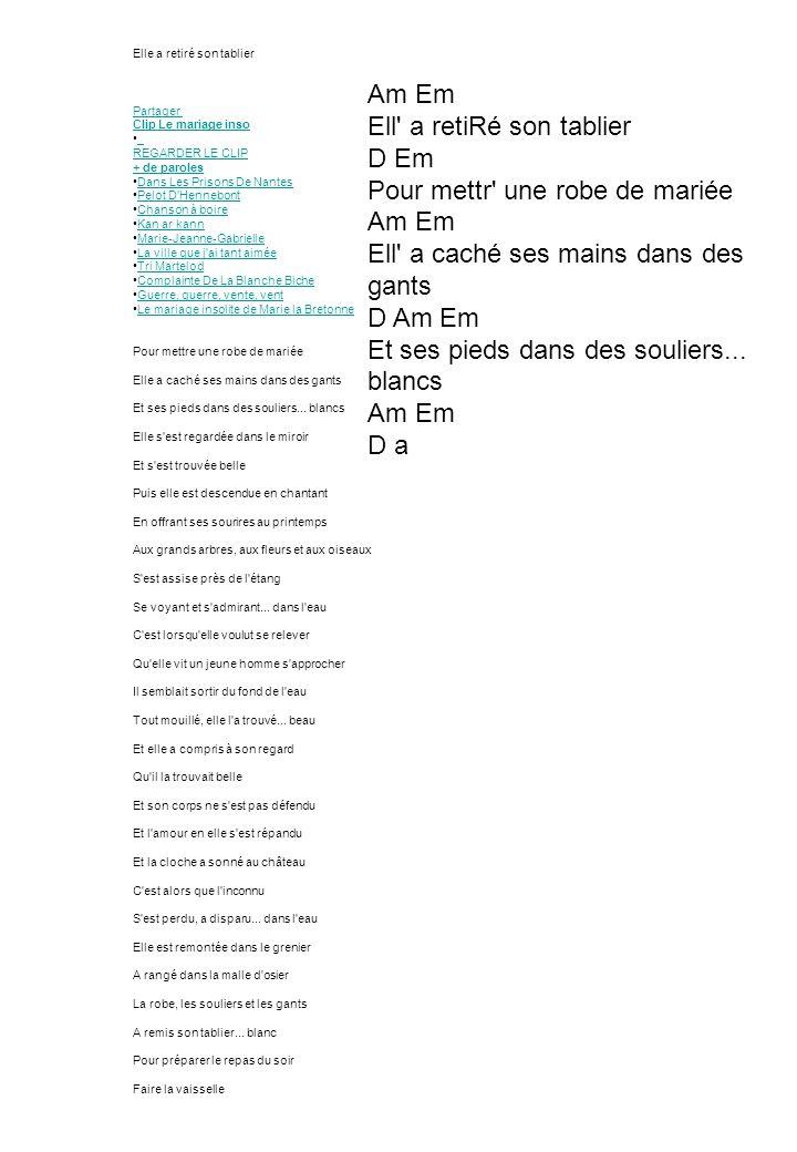 Elle a retiré son tablier Partager Clip Le mariage inso REGARDER LE CLIP REGARDER LE CLIP + de paroles Dans Les Prisons De Nantes Pelot D'Hennebont Ch