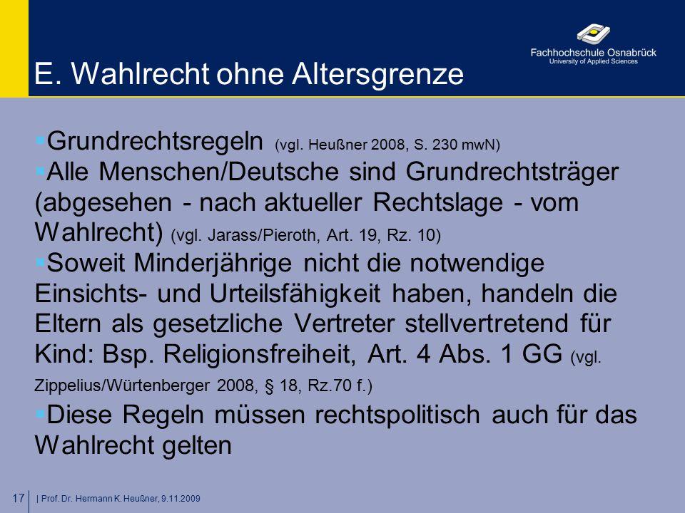   Prof. Dr. Hermann K. Heußner, 9.11.2009 17 E. Wahlrecht ohne Altersgrenze  Grundrechtsregeln (vgl. Heußner 2008, S. 230 mwN)  Alle Menschen/Deutsc