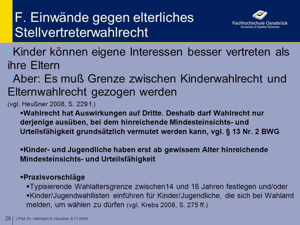   Prof. Dr. Hermann K. Heußner, 9.11.2009 28 F. Einwände gegen elterliches Stellvertreterwahlrecht  Kinder können eigene Interessen besser vertreten