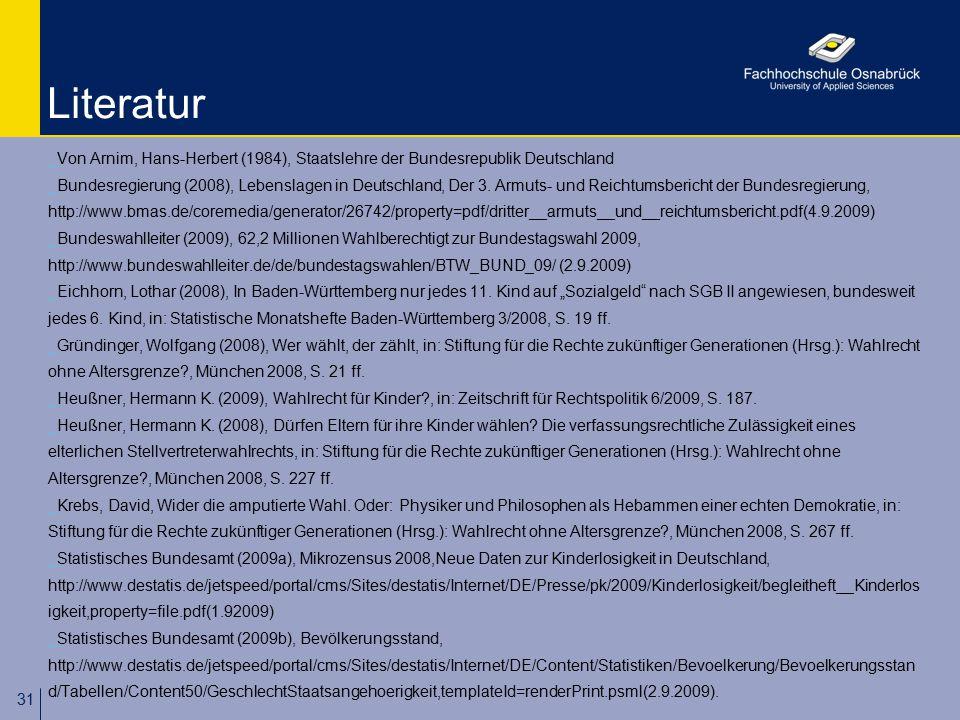 31 Literatur _Von Arnim, Hans-Herbert (1984), Staatslehre der Bundesrepublik Deutschland _Bundesregierung (2008), Lebenslagen in Deutschland, Der 3. A