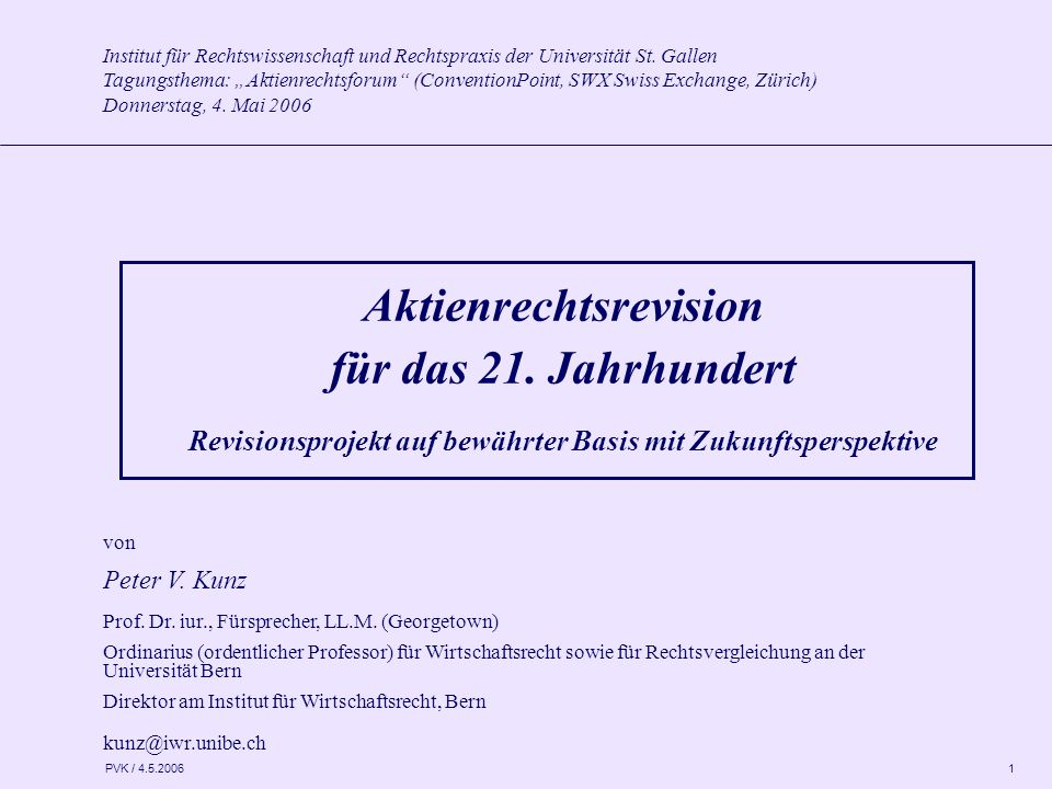 """PVK / 4.5.2006 1 Institut für Rechtswissenschaft und Rechtspraxis der Universität St. Gallen Tagungsthema: """"Aktienrechtsforum"""" (ConventionPoint, SWX S"""