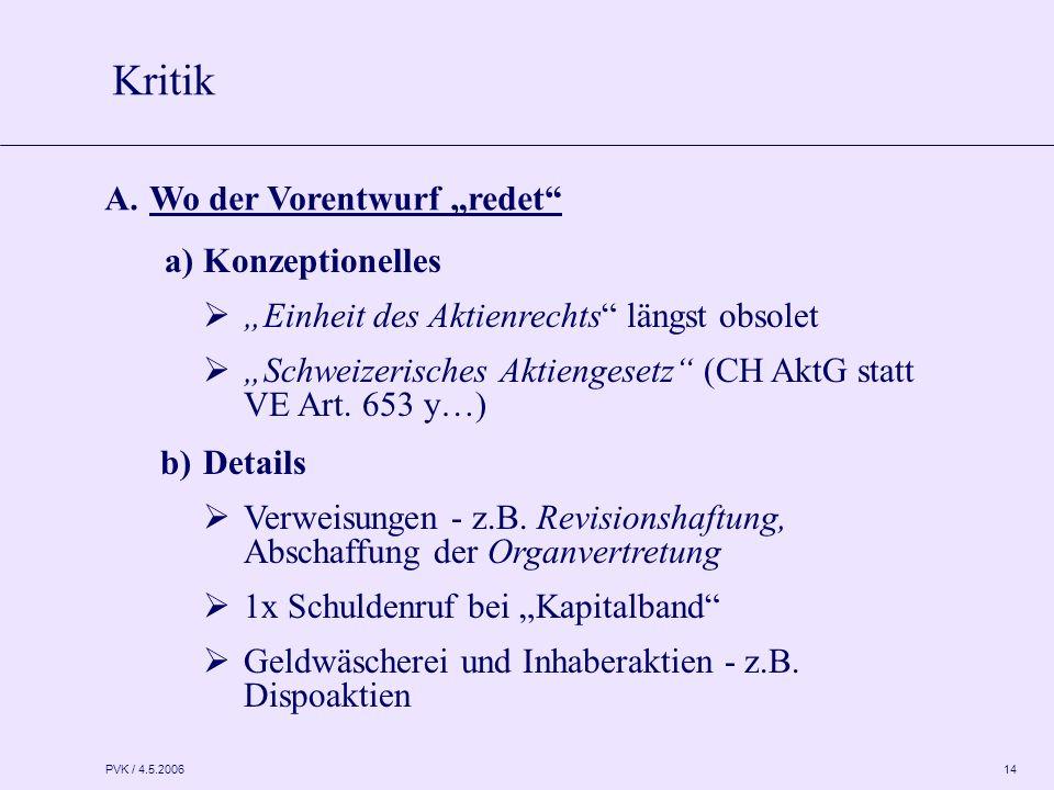"""PVK / 4.5.2006 14 A.Wo der Vorentwurf """"redet a) Konzeptionelles  """"Einheit des Aktienrechts längst obsolet  """"Schweizerisches Aktiengesetz (CH AktG statt VE Art."""