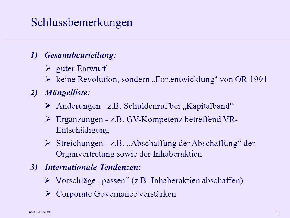 """PVK / 4.5.2006 17 1)Gesamtbeurteilung:  guter Entwurf  keine Revolution, sondern """"Fortentwicklung von OR 1991 2)Mängelliste:  Änderungen - z.B."""