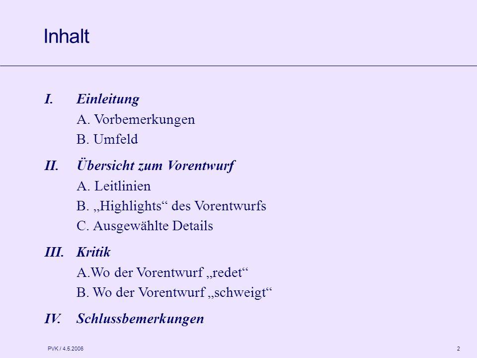 PVK / 4.5.2006 2 I.Einleitung A. Vorbemerkungen B.