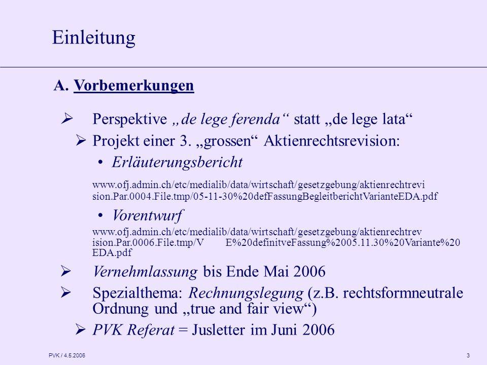 "PVK / 4.5.2006 3  Perspektive ""de lege ferenda"" statt ""de lege lata""  Projekt einer 3. ""grossen"" Aktienrechtsrevision: Erläuterungsbericht www.ofj.a"