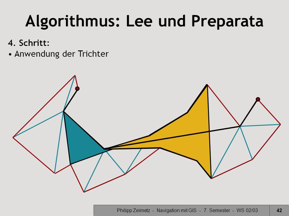 Philipp Zeimetz - Navigation mit GIS - 7. Semester - WS 02/0342 Algorithmus: Lee und Preparata 4. Schritt: Anwendung der Trichter
