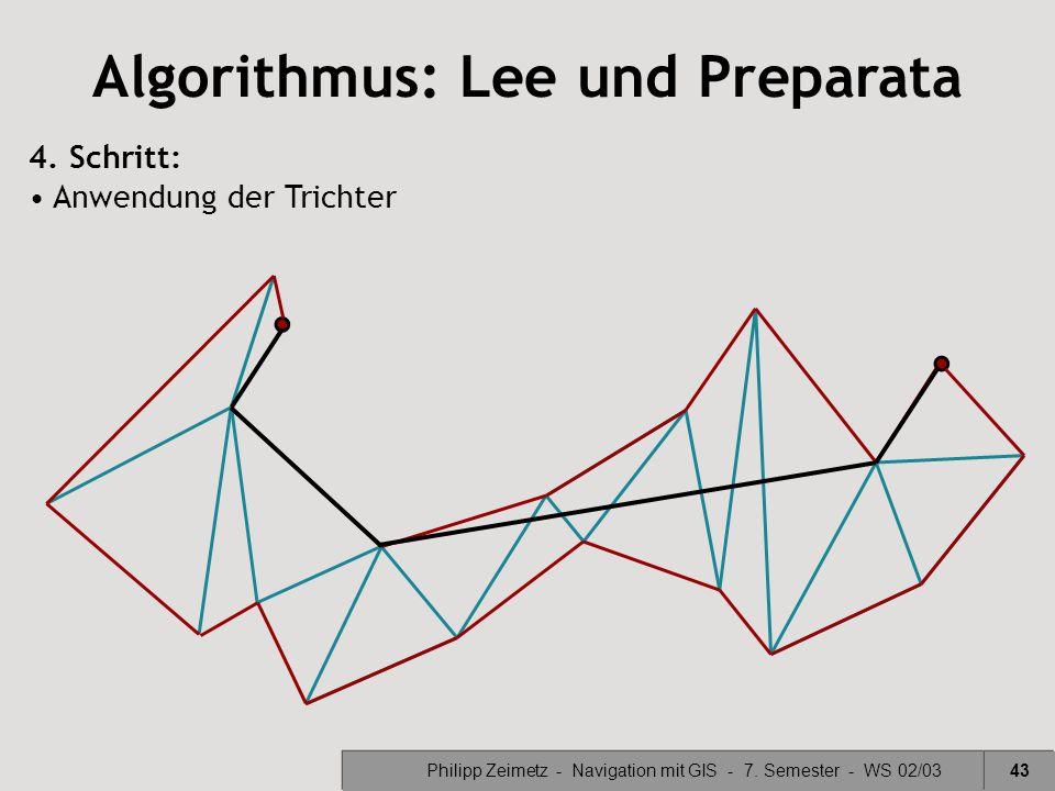 Philipp Zeimetz - Navigation mit GIS - 7. Semester - WS 02/0343 Algorithmus: Lee und Preparata 4. Schritt: Anwendung der Trichter