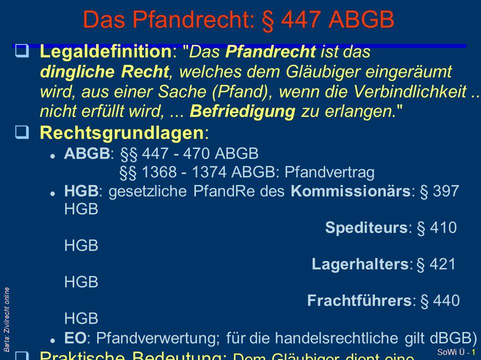 SoWi Ü - 1 Barta: Zivilrecht online Das Pfandrecht: § 447 ABGB qLegaldefinition: