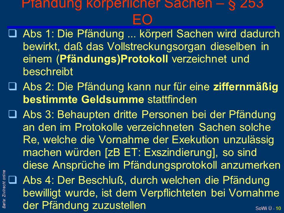 SoWi Ü - 10 Barta: Zivilrecht online Pfändung körperlicher Sachen – § 253 EO qAbs 1: Die Pfändung... körperl Sachen wird dadurch bewirkt, daß das Voll