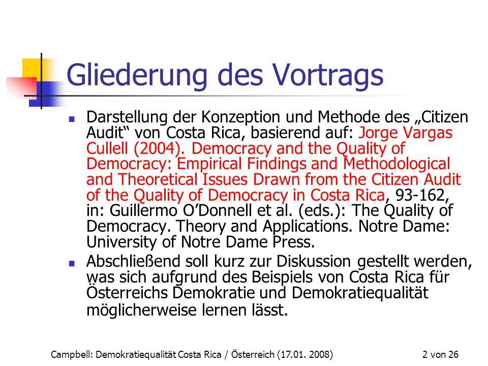 """Campbell: Demokratiequalität Costa Rica / Österreich (17.01. 2008) 2 von 26 Gliederung des Vortrags Darstellung der Konzeption und Methode des """"Citize"""